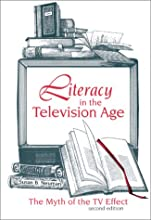 Literacy in the Television Age: The Myth of the TV Effect, Second Edition