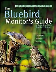 The Bluebird Monitor's Guide (Cornell Bird Library Guide)