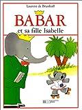 Babar et sa Fille Isabelle, Laurent de Brunhoff, 2012236820