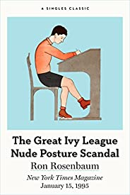 The Great Ivy League Nude Posture Photo Scandal (Singles Classic)