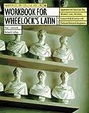Workbook for Wheelocks' Latin Grammar (Harpercollins College Outline Series)