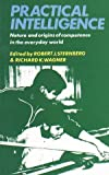 Practical Intelligence : Origins of Competence in the Everyday World, , 0521317975