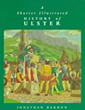 A Shorter Illustrated History of Ulster (A Blackstaff paperback original)