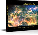 img - for A God to Desire: A Handbook For Spiritual Growth (Spiritual Vision Series) book / textbook / text book