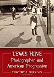 Lewis Hine: Photographer and American Progressive