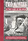 Two Months in the Camp of Big Bear : The Life and Adventures of Theresa Gowanlock and Theresa Delaney, Gowanlock, Theresa, 0889771073