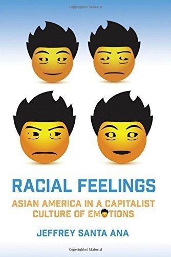 Racial Feelings: Asian America in a Capitalist Culture of Emotion (Asian American History & Cultu) by Jeffrey Santa Ana - Santa Shopping Ana