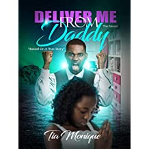 Deliver Me From Daddy: The Novel: Based On A True Story