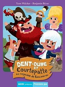 """Afficher """"Dent dure et Courtepatte au royaume de Beaumiroir"""""""