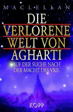Die verlorene Welt von Agharti. Auf der Suche nach der Macht des Vril. Gebundenes Buch – 1998 Alec Maclellan Kopp Verlag 3930219190 Anthroposophie