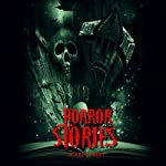 Horror Stories: A Short Story Collection: ScareStreet Horror Short Stories, Book 4 | Sara Clancy,A.I. Nasser,David Longhorn,Eric Whittle,Ron Ripley