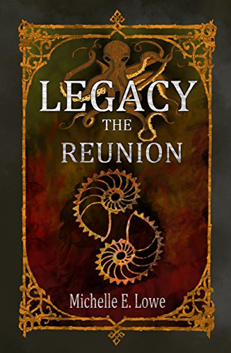 Legacy: The Reunion by [Lowe, Michelle E.]