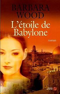 L'étoile de Babylone : roman, Wood, Barbara