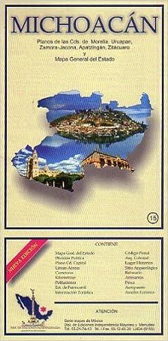 Michoacan State Map.Michoacan State Morelia City Map Ediciones Independencia