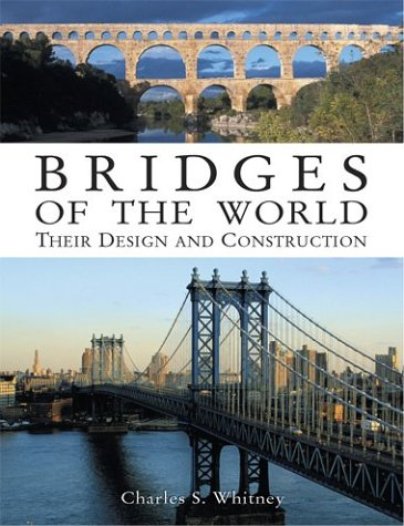 Bridges of the World: Their Design and Construction