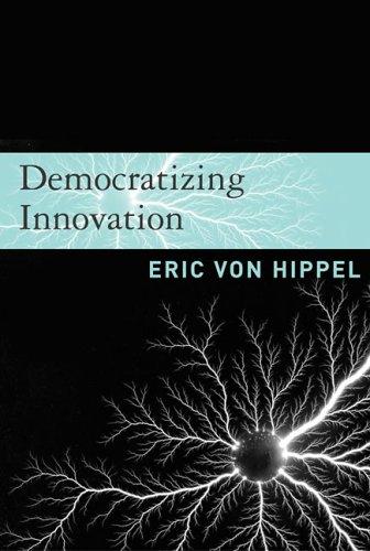 Democratizing Innovation (The MIT Press)