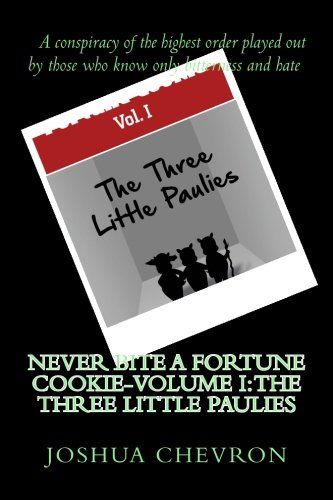 Never bite a fortune cookie-Volume I: The three little Paulies (Volume 1)