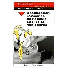 Rééducation raisonnée de l'épaule opérée et non opérée