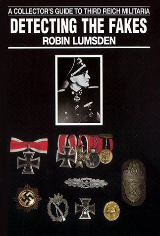 Detecting The Fakes  A Collector's Guide To Third Reich Militaria