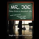 Mr. Joe: Tales from a Haunted Life | Joseph Barnett,Jane Congdon