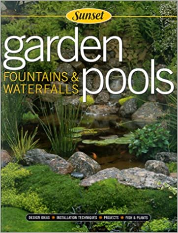 Sunset Garden Pools: Fountains & Waterfalls Download EPUB Now