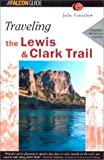 Traveling the Lewis & Clark Trail, 2nd
