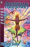 Meridian: Flying Solo, Vol. 1