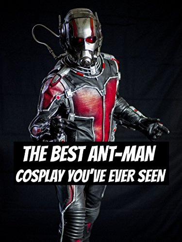 The Best Ant-Man Cosplay You've Ever Seen ()