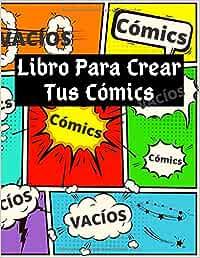 Libro Para Crear Tus Cómics: Cómic Vacíos para adultos