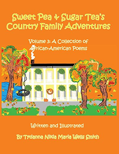 Search : Sweet Pea and Sugar Tea's Country Family Adventures: Volume 3: A Collection of African-American Poems