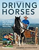 Driving Horses, Steven Bowers and Marlen Steward, 0760345708
