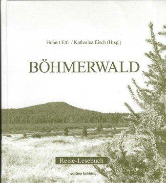 Böhmerwald: Reise-Lesebuch Gebundenes Buch – 1. November 2003 Katharina Eisch Hubert Ettl Harald Grill Bohumil Hrabal