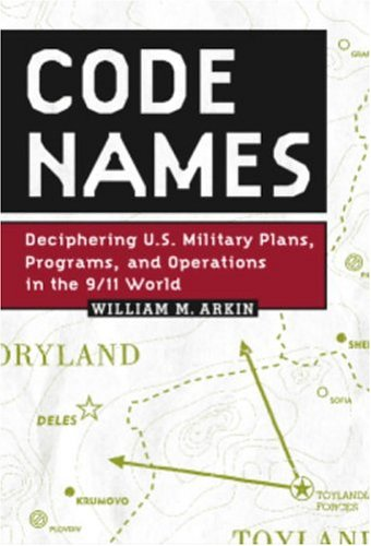 Code Names: Deciphering U S  Military Plans, Programs and