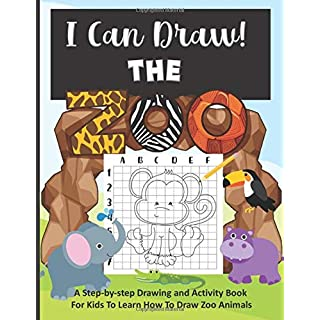 I Can Draw! Things The Zoo!: A Step-by-Step Drawing and Activity Book for Kids to Learn to Draw Zoo Animals