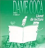 Livret de lecture CP : Dame Coca