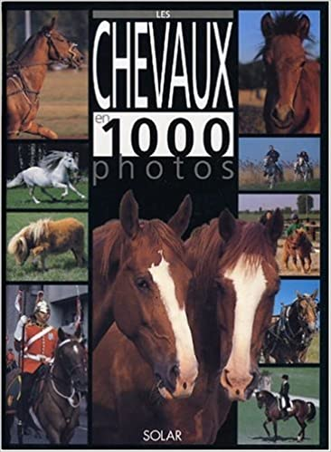 Amazon Fr Les Chevaux En 1000 Photos Bertrand Leclair