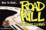 How to Cook Roadkill
