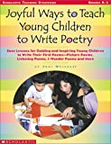 Joyful Ways to Teach Young Children to Write Poetry