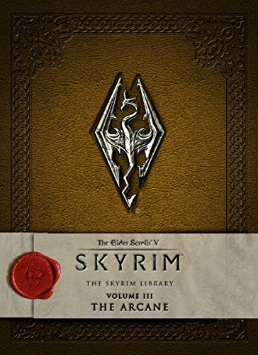 The Elder Scrolls V: Skyrim - The Skyrim Library, Vol. III: The Arcane (Elder Scrolls V: The Skyrim Library)