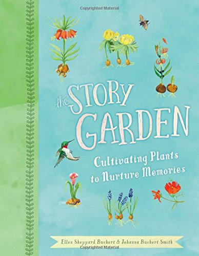 The Story Garden: Cultivating Plants to Nurture Memories pdf epub