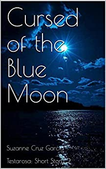 Cursed of the Blue Moon (Testarosa Short Story Book 2) by [Cruz Garcia, Suzanne, Cruz Garcia, Suzanne]