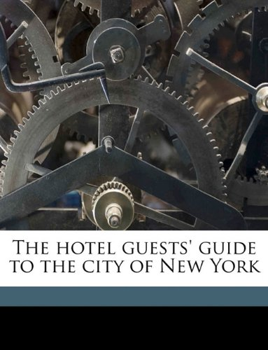 The hotel guests' guide to the city of New York pdf