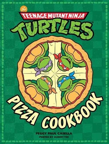 Ninja Turtles Pizza (The Teenage Mutant Ninja Turtles Pizza Cookbook)