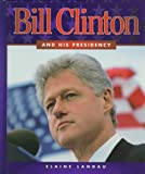 Bill Clinton and His Presidency, Elaine Landau, 053120295X