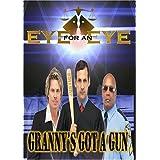 Eye for an Eye: Granny's Got a Gun