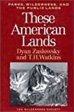 These American Lands, Dyan Zaslowsky and T. H. Watkins, 1559632402