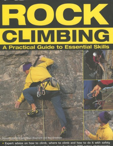 Rock Climbing: A Practical Guide to Essential Skills: Techniques And Tips For Successful Climbing For Beginners pdf epub