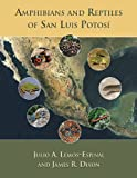 Amphibians and Reptiles of San Luis Potosí