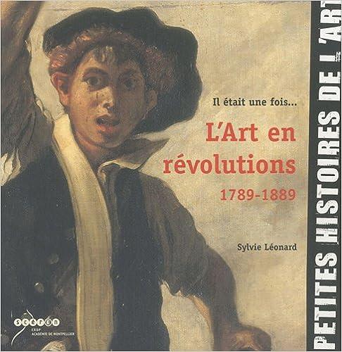 Livres Il était une fois... L'art en révolutions (1789-1889) pdf ebook