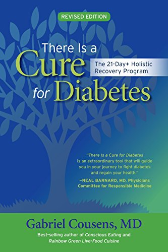 There Is a Cure for Diabetes, Revised Edition The 21-Day+ Holistic Recovery Program [Cousens M.D., Gabriel] (Tapa Blanda)